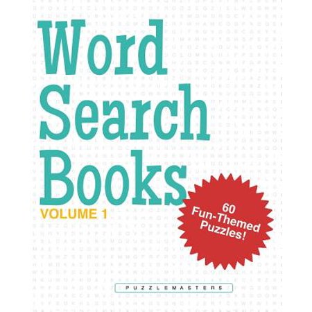 Word Search Books : A Collection of 60 Fun-Themed Word Search Puzzles; Great for Adults and for Kids! (Volume 1)