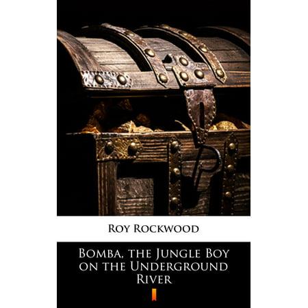 River Jungle (Bomba, the Jungle Boy on the Underground River - eBook )
