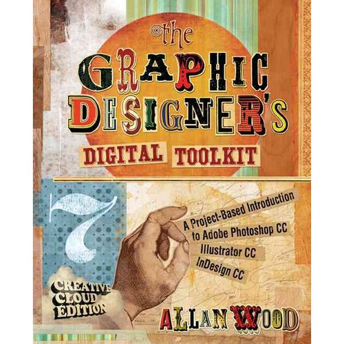 The Graphic Designer's Digital Toolkit: Creative Cloud Edition