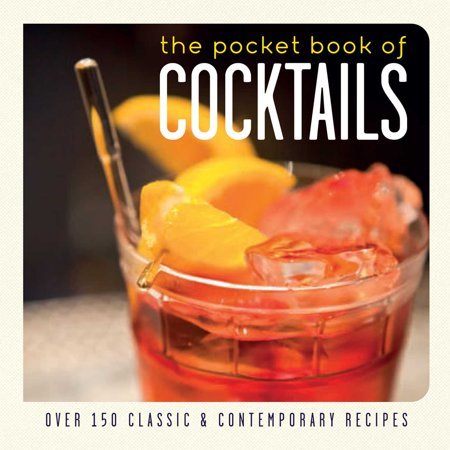 The Pocket Book of Cocktails : Over 150 classic and contemporary recipes