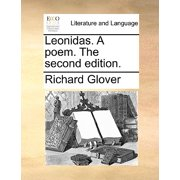 Leonidas. a Poem. the Second Edition.