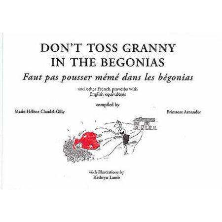 Dont Toss Granny In The Begonias   Faut Pas Pousser Meme Dans Les Begonias