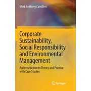 Csr, Sustainability, Ethics & Governance: Corporate Sustainability, Social Responsibility and Environmental Management: An Introduction to Theory and Practice with Case Studies (Paperback)