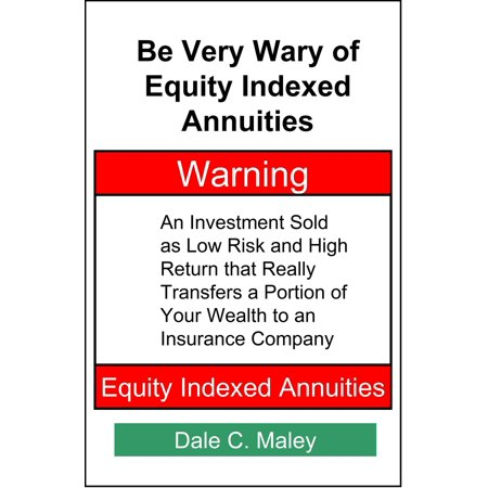 Be Very Wary of Equity Indexed Annuities - eBook