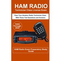 Ham Radio Technician Class License Exam : Pass Your Amateur Radio Technician Class with these test questions and answers (Paperback)