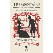 The Heart a Liability (Tremontaine Season 2 Episode 9) - eBook