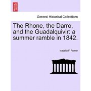 The Rhone, the Darro, and the Guadalquivir : A Summer Ramble in 1842.