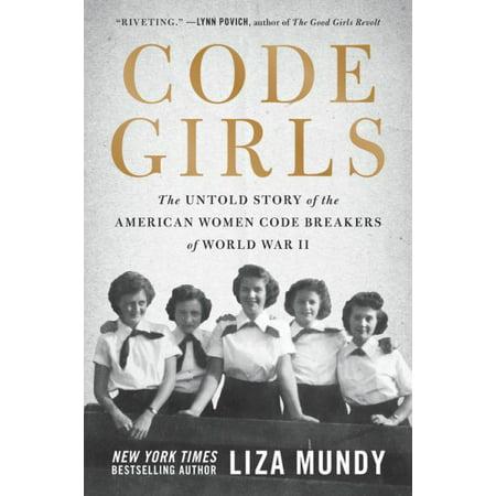Code Girls   The Untold Story Of The American Women Code Breakers Of World War Ii