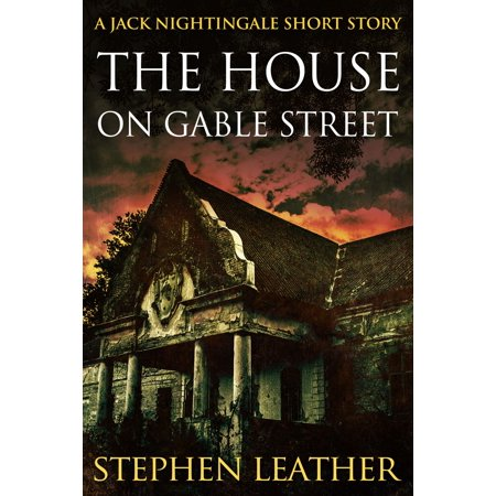 The House On Gable Street (A Jack Nightingale Short Story) - (Short Story The Nightingale And The Rose)