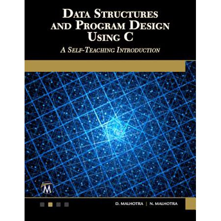 Data Structures and Program Design Using C : A Self-Teaching