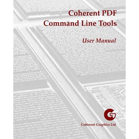 Coherent PDF Command Line Tools : User Manual