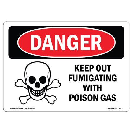 OSHA Danger Sign - Keep Out Fumigating With Poison Gas 5