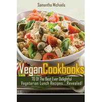 Vegan Cookbooks : 70 of the Best Ever Delightful Vegetarian Lunch Recipes....Revealed!