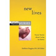 New Lives: Nurses' Stories about Caring for Babies