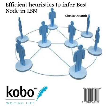 Efficient heuristics to infer Best Node in LSN -