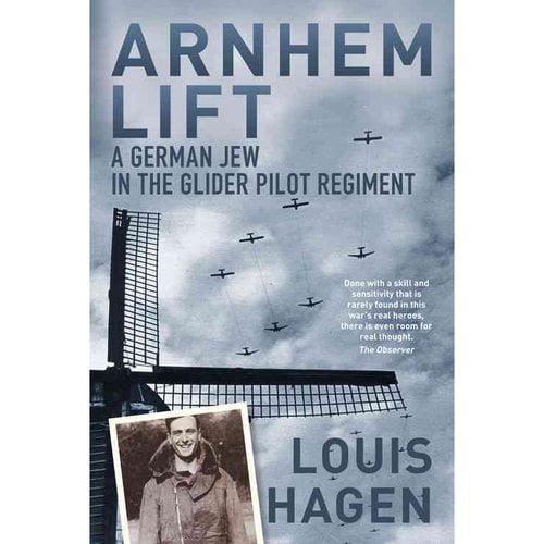 Arnhem Lift: A German Jew in the Glider Pilot Regiment