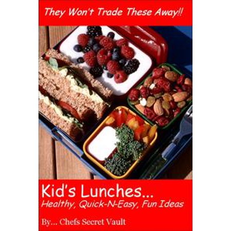 Kids' Lunches: Healthy, Quick n Easy, Fun Ideas - eBook (Cheap Quick And Easy Halloween Costume Ideas)