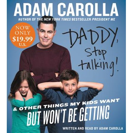 Daddy, Stop Talking! : And Other Things My Kids Want But Won't Be Getting ()