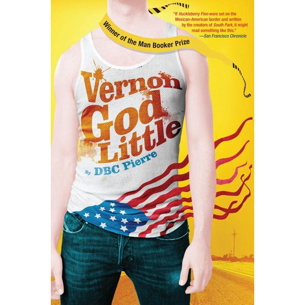 Vernon God Little : A 21st Century Comedy in the Presence of Death