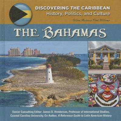 Discovering the Caribbean: History, Politics, and Culture: The Bahamas (Hardcover)