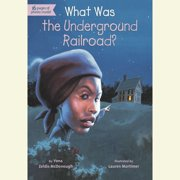 What Was the Underground Railroad? - Audiobook