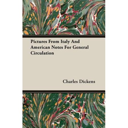 - Pictures from Italy and American Notes for General Circulation
