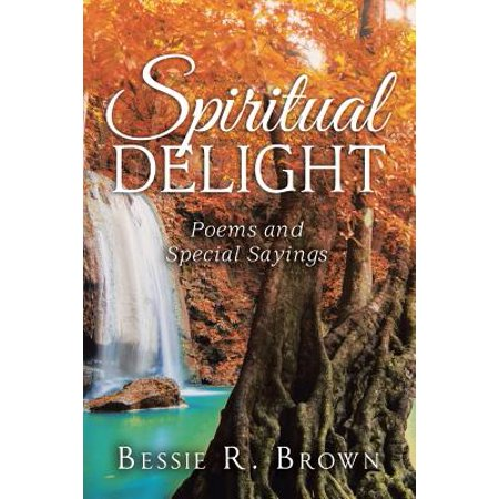 Spiritual Delight : Poems and Special Sayings