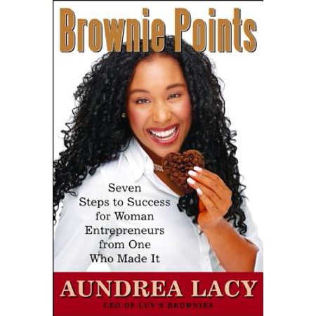 Women Brownie (Brownie Points : Seven Steps to Success for Woman Entrepreneurs from One Who Made It )