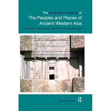 The Routledge Handbook of the Peoples and Places of Ancient Western Asia - eBook - Western Place