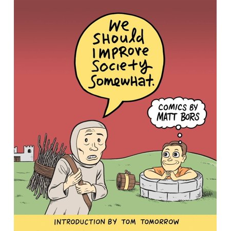 ISBN 9781951038007 product image for We Should Improve Society Somewhat: A Collection of Comics by Matt Bors (Paperba | upcitemdb.com