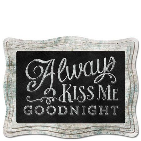 ALWAYS KISS ME GOODNIGHT Primitive Wood Hanging Sign 8.75