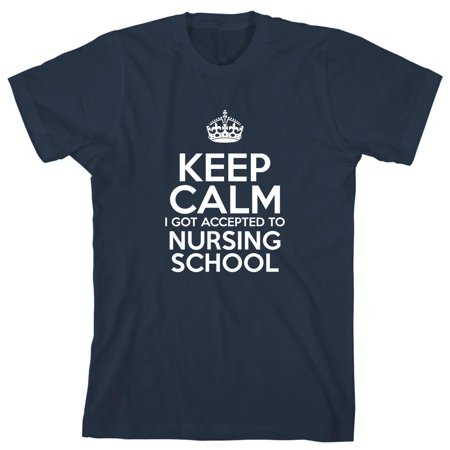 Keep Calm I Got Accepted To Nursing School Men's Shirt - ID: