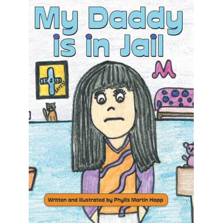 My Daddy Is in Jail (Standards For Health Services In Jails 2014)