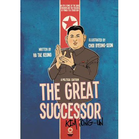 The Great Successor : Kim Jong-Un - A Political
