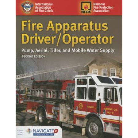 Fire Apparatus Driver/Operator : Pump, Aerial, Tiller, and Mobile Water Supply