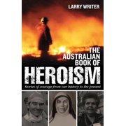 The Australian Book of Heroism - eBook