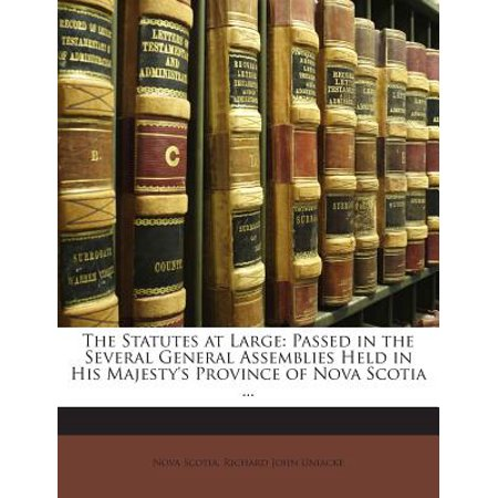 The Statutes at Large: Passed in the Several General Assemblies Held in His Majesty