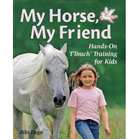 My Horse, My Friend : Hands-On TTouch Training for (Best Horse Trainer Gifts)