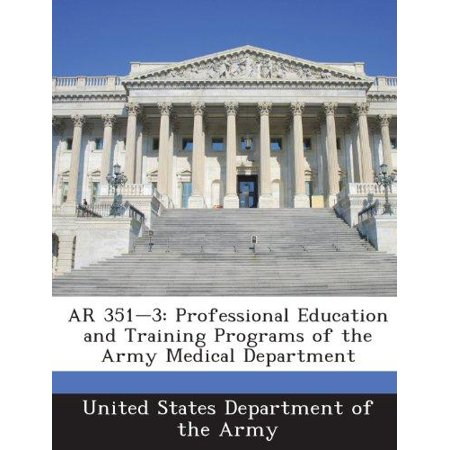Ar 351 3  Professional Education And Training Programs Of The Army Medical Department