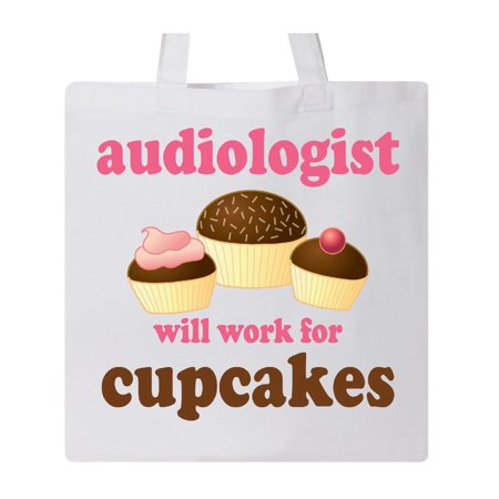 Audiologist Funny Job Gift (Work for Cupcakes) Tote Bag White One Size