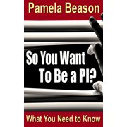 So You Want To Be a PI? - eBook