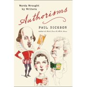 Authorisms : Words Wrought by Writers