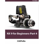 NX 9 for Beginners - Part 4 (Assemblies and Drawings) - eBook