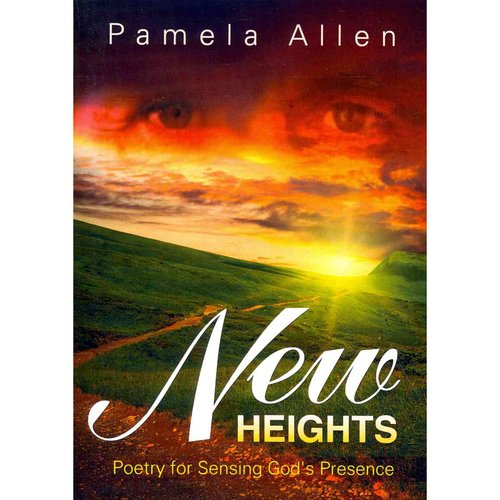 New Heights: Poems for Seeking God's Presence