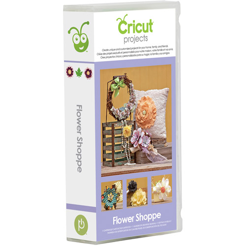 Cricut Projects Flower Shoppe Cartridge