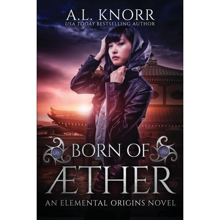 Born of Aether : An Elemental Origins Novel