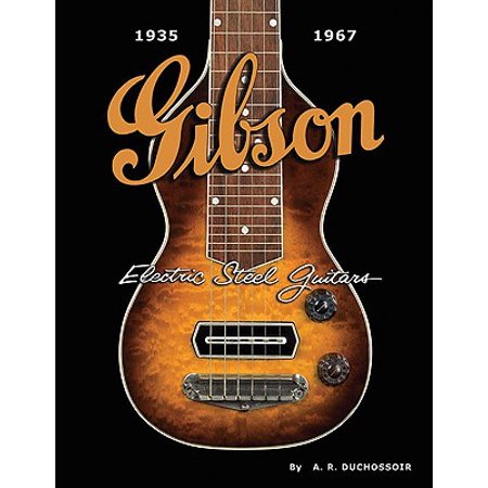 - Gibson Electric Steel Guitars : 1935-1967