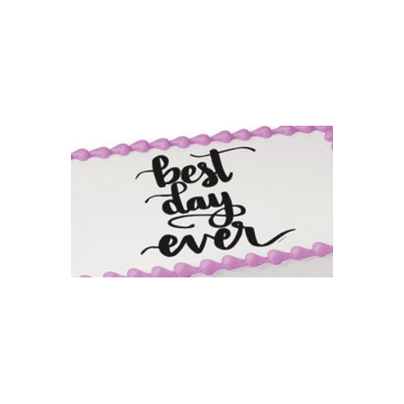Best Day Ever Edible Extra Large 8 x 10 Cake Decoration Topper