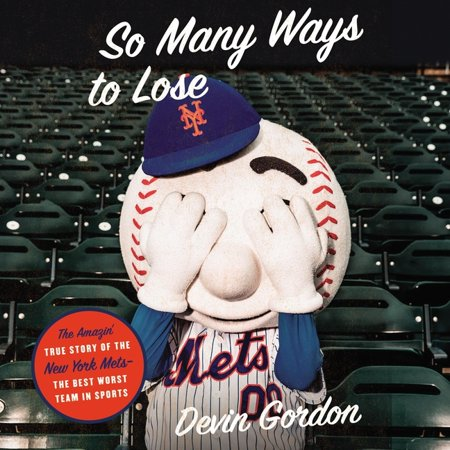 So Many Ways to Lose: The Amazin' True Story of the New York Mets-The Best Worst Team in Sports (Audiobook)