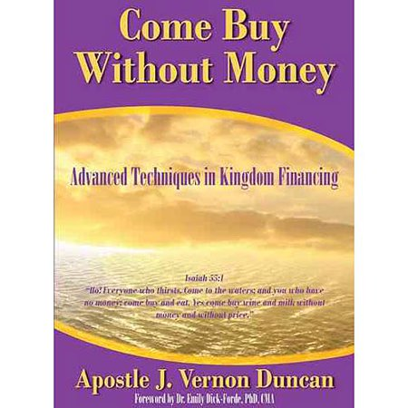 Come Buy Without Money  Advanced Techniques In Kingdom Financing